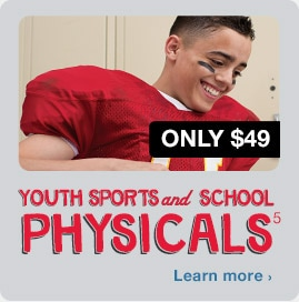 Youth Sports and Camp Physicals only $49.(5) Learn more.