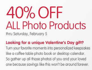 40% OFF All Photo Products thru Saturday, February 5. Looking for a unique Valentine's Day gift? Turn your favorite moments into personalized kepsakes like a coffee table photo book or desktop calendar. So gather up all those photos of you and your loved one becuse savings like this won't be around forever.