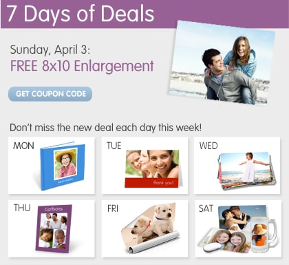 7 Days of Deals. Sunday, April 3: FREE 8x10 Enlargement. Don't miss the new deal each day this week! GET COUPON CODE.