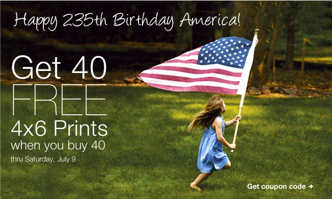 Happy 235th Birthday, America! Get 40 FREE 4x6 Prints when you buy 40 valid thru Saturday, July 9. Get coupon code