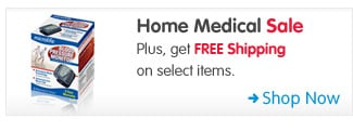 Home Medical Sale Plus, get FREE Shipping on select items. Shop Now >
