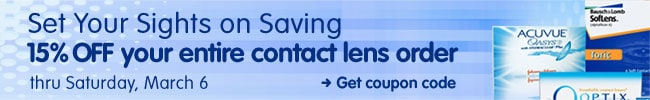 Set Your Sights on Saving 15% OFF your entire contact lens order thru Saturday, March 6 Get coupon code >