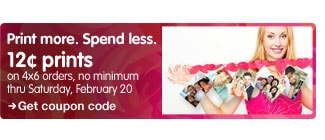 Print more. Spend less. 12¢ prints on 4x6 orders, no minimum thru Saturday, February 20. Get coupon code >