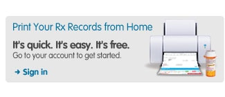 Print your Rx Records from Home It's quick. It's easy. It's free. Go to your account to get started. Sign in >