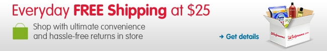 Everyday FREE Shipping at $25 Shop with ultimate convenience and hassle-free returns in store Get details >