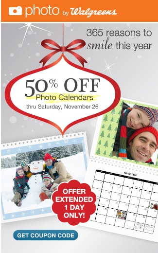photo by Walgreens. Offer Extended 1 Day Only! 365 reasons to smile this year. 50% OFF Photo Calendars thru Saturday, November 26. Get coupon code