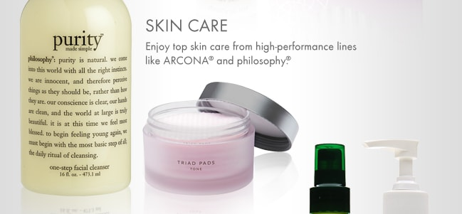 SKIN CARE. Enjoy top skin care from high-performance lines like ARCONA and Philosophy