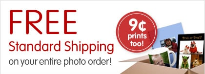 FREE Standard Shipping on your entire photo order! 9¢ prints too!