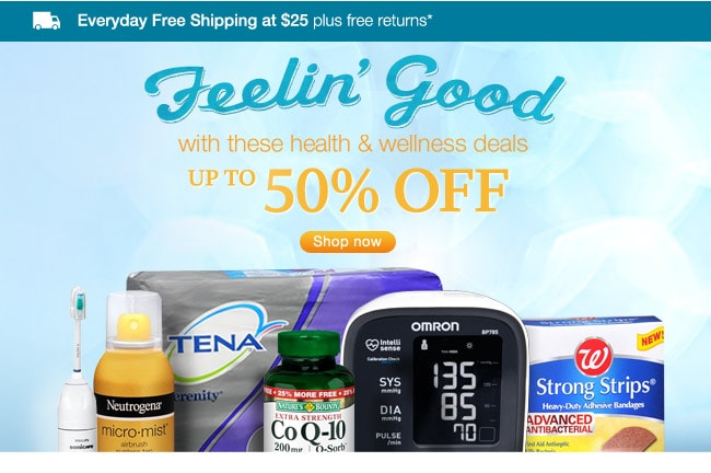 Everyday Free Shipping at $25 plus free returns.* Feelin' Good with these health & wellness deals. Up to 50% OFF. Shop now