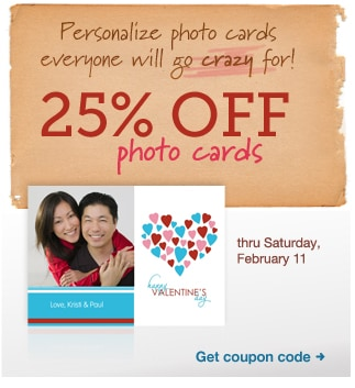 Personalize photo cards everyone will go crazy for! 25% OFF photo cards thru Saturday, February 11. Get coupon code