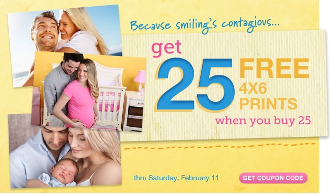 Because smiling's contagious.get 25 FREE 4x6 PRINTS when you buy25 thru Saturday, February 11. GET COUPON CODE